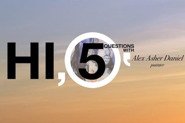 HI, 5 (Alex Asher Daniel)