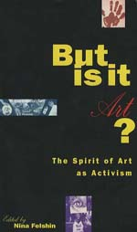 But Is It Art? the Spirit of Art As Activism
