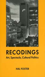 Recodings: Art, Spectacle, Cultural Politics
