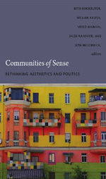 Communities of Sense: Rethinking Aesthetics and Politics