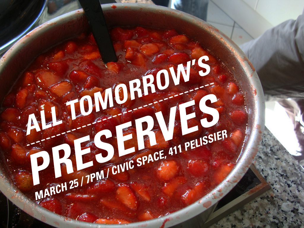 All Tomorrow's Problems Meets All Tomorrow's Preserves, An Evening to Jam on March 25th @ 7PM